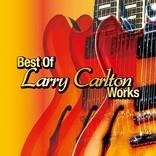 """ラリー・カールトン、来日公演と様々な""""節目の年""""を記念した日本企画のベスト・ワーク・アルバムが発売"""