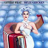 ザ・バンドの諸作に勝るとも劣らないリトル・フィートの一大傑作『ディキシー・チキン』