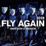 MAN WITH A MISSION、生まれ変わった代表曲「FLY AGAIN 2019」配信スタート&MV公開