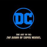 『DC展 スーパーヒーローの誕生』の開催が決定 2021年6月より東京、福岡、大阪、名古屋へ巡回