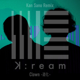 K:ream、メジャー1st EP『asymmetry』収録曲「Clown -道化-」のKan Sano Remix音源を配信リリース
