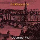ブリティッシュフォークの切実さとアメリカンフォークの明るさを併せ持ったリンディスファーンの大ヒット作『フォグ・オン・ザ・タイン』