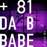 +81 DA B BABE、1st DIGITAL SINGLE『Catch Me』リリースツアー開催